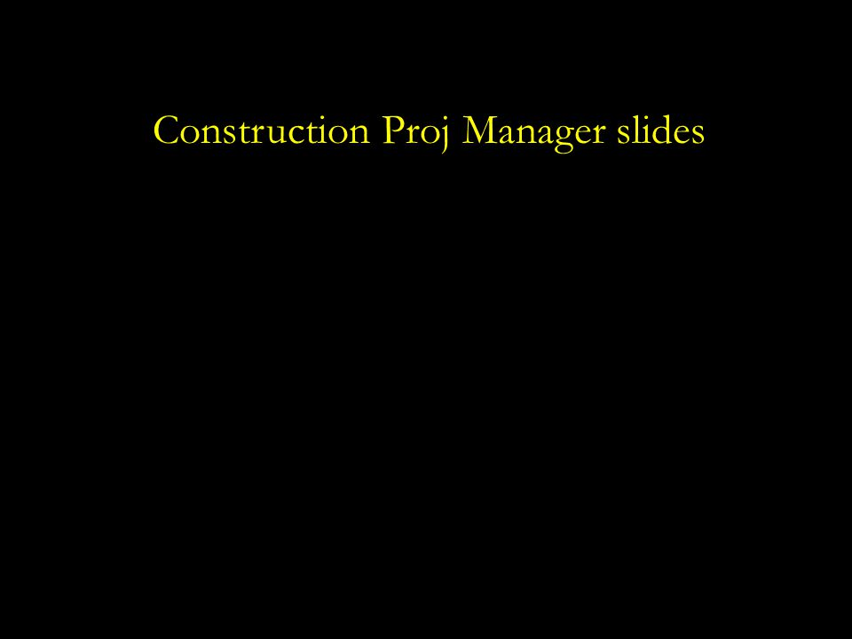 Construction Proj Manager slides
