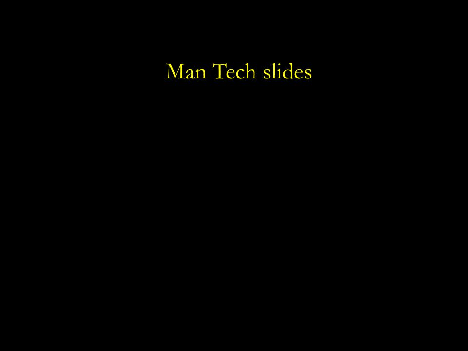 Man Tech slides