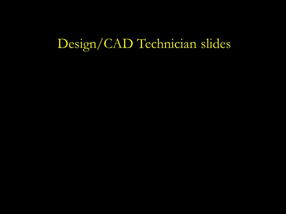 Design/CAD Technician slides