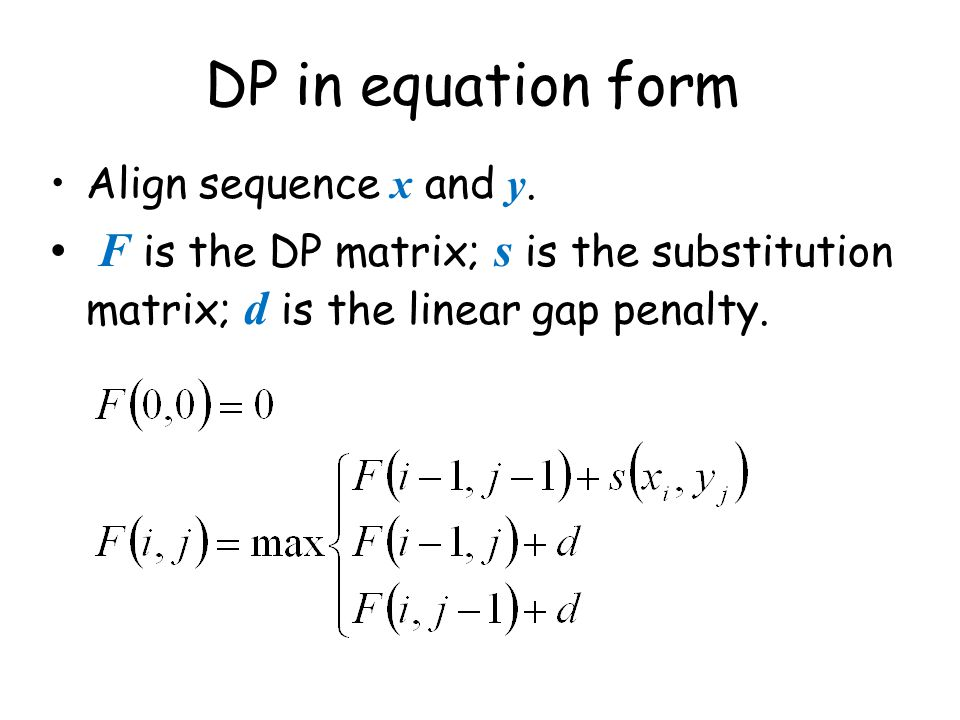 DP in equation form Align sequence x and y.