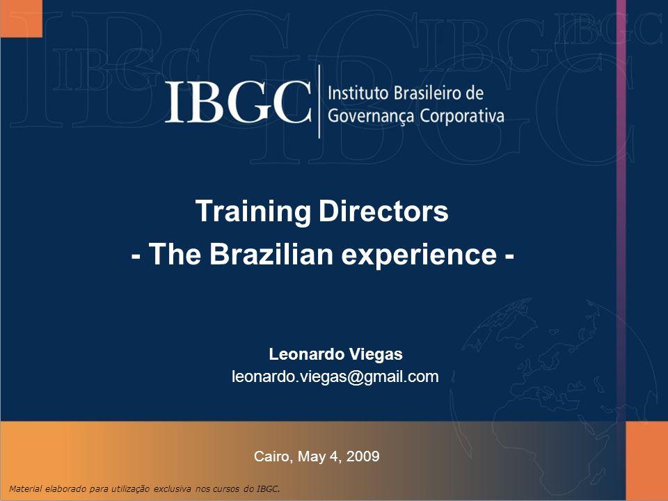 Material elaborado para utilização exclusiva nos cursos do IBGC.