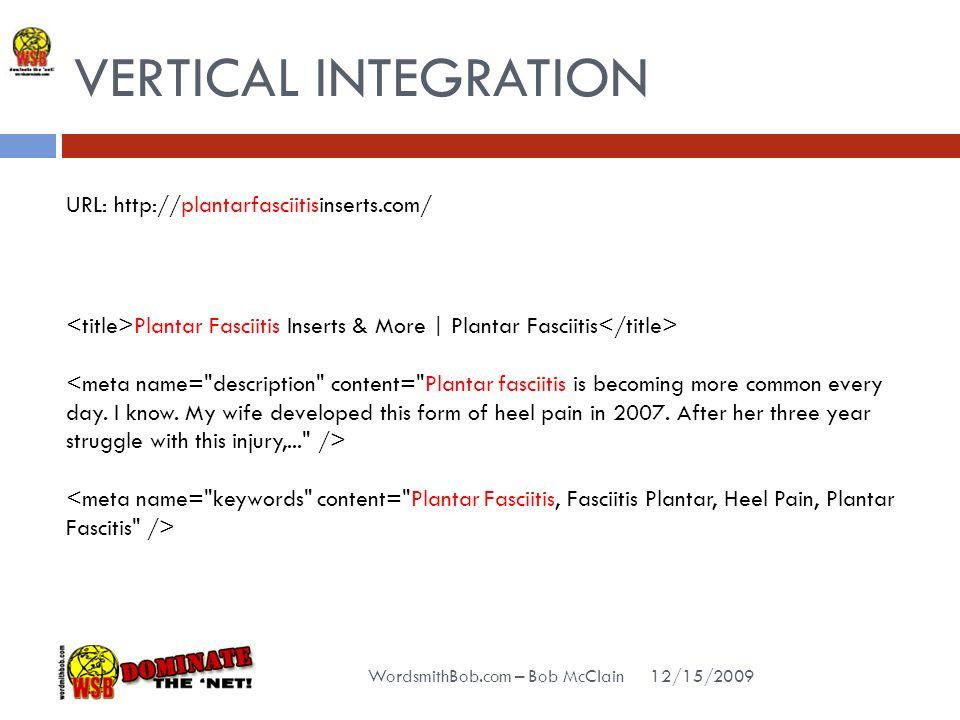 VERTICAL INTEGRATION 12/15/2009 WordsmithBob.com – Bob McClain Plantar Fasciitis Inserts & More | Plantar Fasciitis URL: http://plantarfasciitisinserts.com/