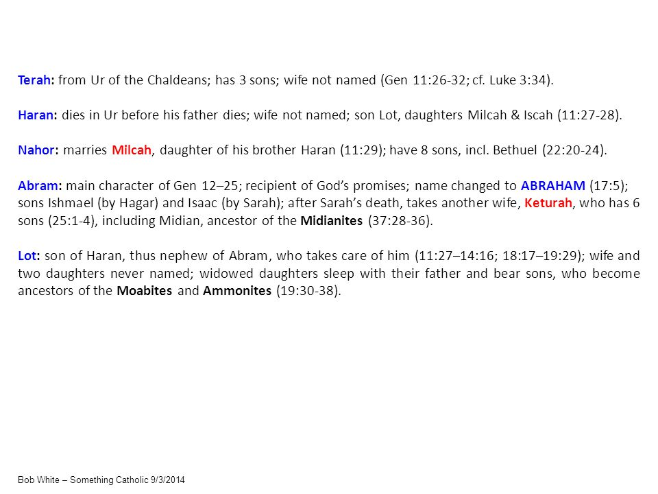 Terah: from Ur of the Chaldeans; has 3 sons; wife not named (Gen 11:26-32; cf.