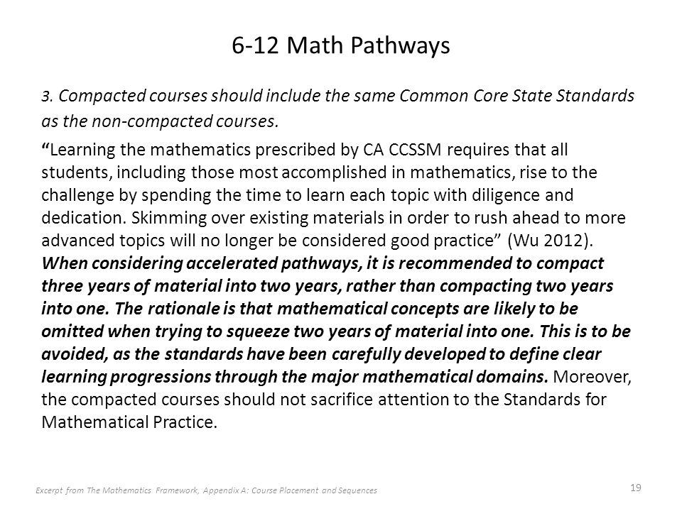 "6-12 Math Pathways 3. Compacted courses should include the same Common Core State Standards as the non-compacted courses. ""Learning the mathematics pr"