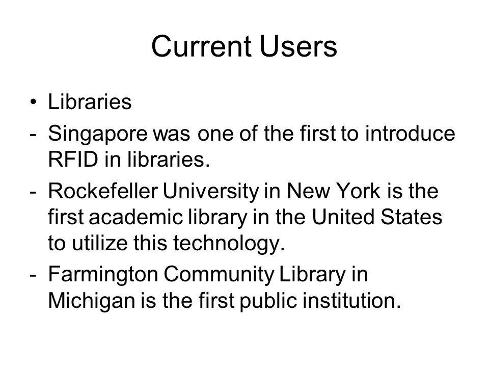 Current Users Libraries -Singapore was one of the first to introduce RFID in libraries.