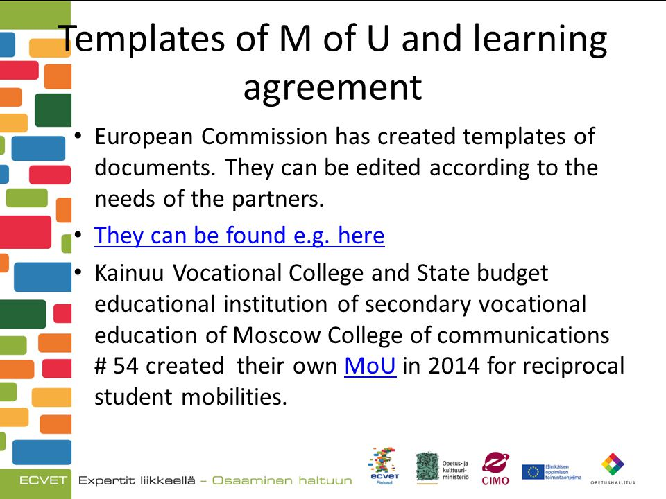 Templates of M of U and learning agreement European Commission has created templates of documents.