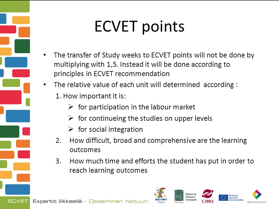 ECVET points The transfer of Study weeks to ECVET points will not be done by multiplying with 1,5.