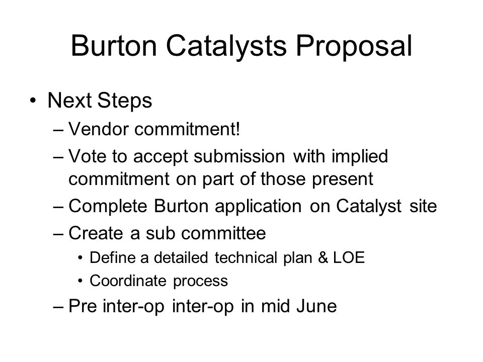 Burton Catalysts Proposal Next Steps –Vendor commitment.