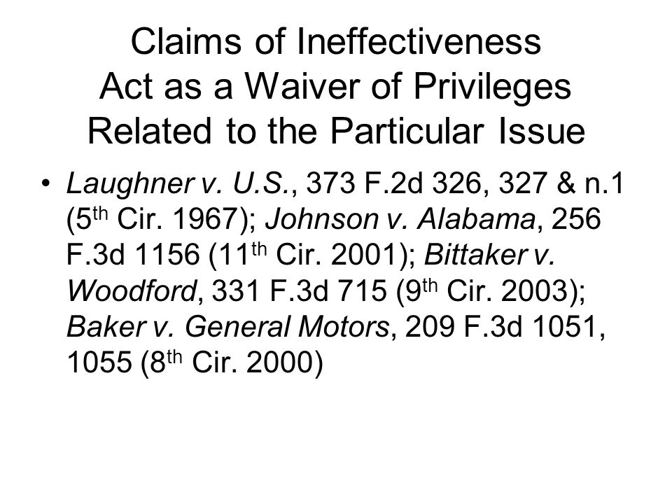 Claims of Ineffectiveness Act as a Waiver of Privileges Related to the Particular Issue Laughner v.