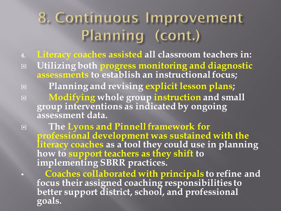 4. Literacy coaches assisted all classroom teachers in:  Utilizing both progress monitoring and diagnostic assessments to establish an instructional