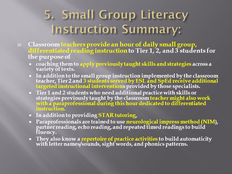 Classroom teachers provide an hour of daily small group, differentiated reading instruction to Tier 1, 2, and 3 students for the purpose of  coachi