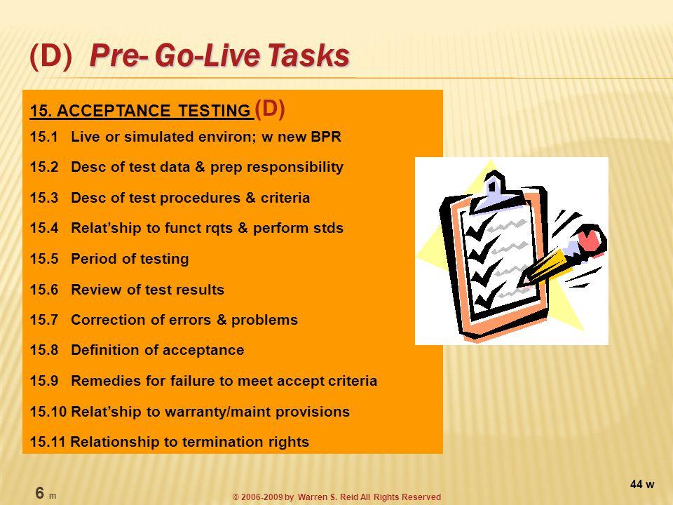 Pre- Go-Live Tasks (D) Pre- Go-Live Tasks 15.
