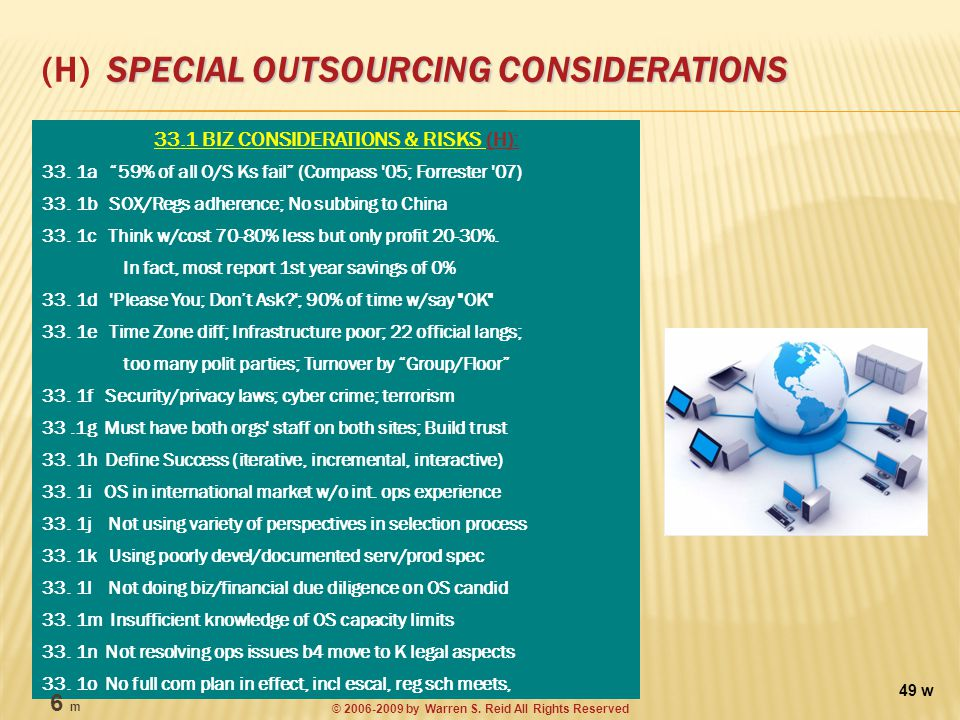 SPECIAL OUTSOURCING CONSIDERATIONS (H) SPECIAL OUTSOURCING CONSIDERATIONS 33.1 BIZ CONSIDERATIONS & RISKS (H): 33.