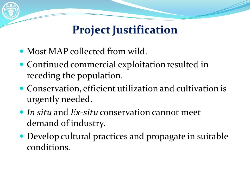 Project Justification Most MAP collected from wild.