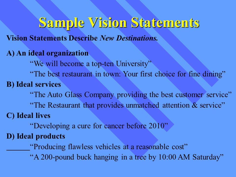 Sample Vision Statements Vision Statements Describe New Destinations.