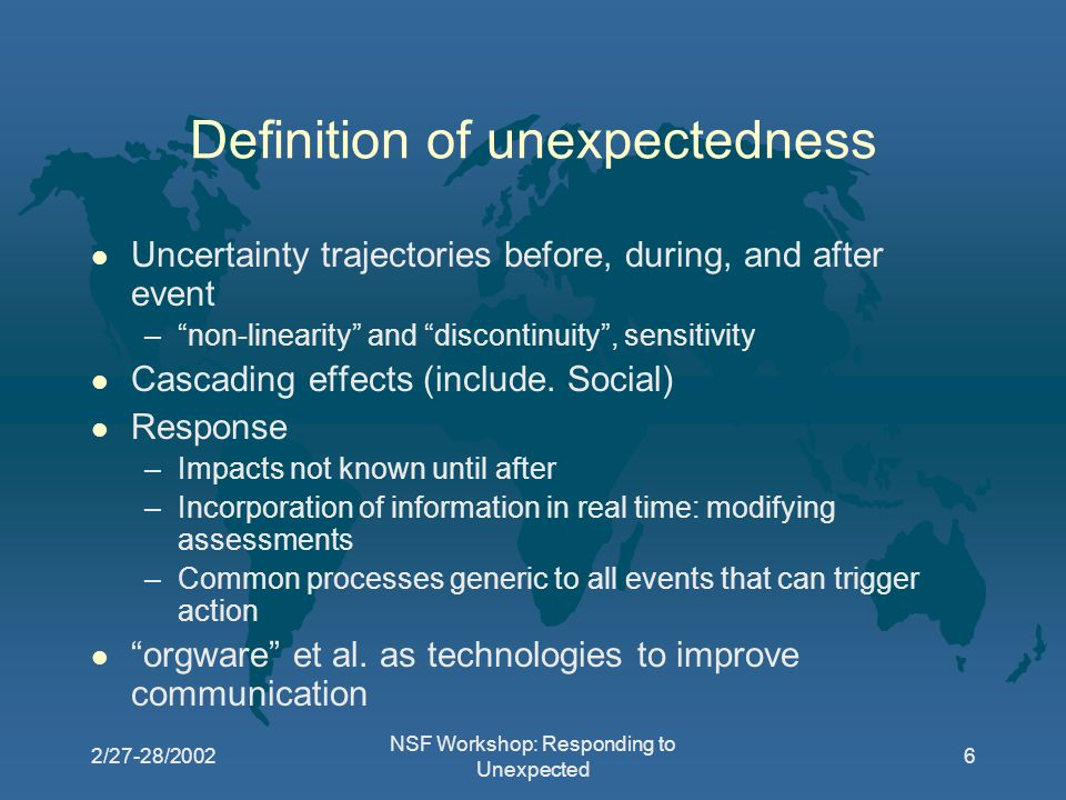 2/27-28/2002 NSF Workshop: Responding to Unexpected 17 Concept of triage in information management l Info overload l Training to improve dialog