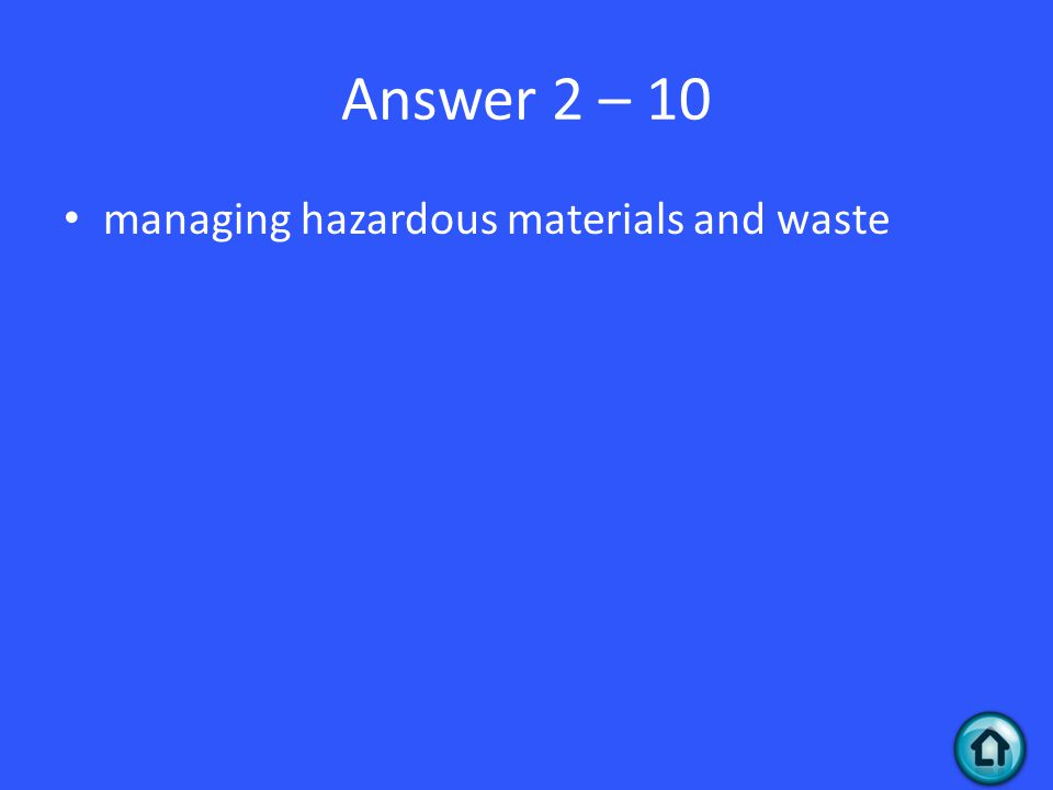 Answer 2 – 10 managing hazardous materials and waste