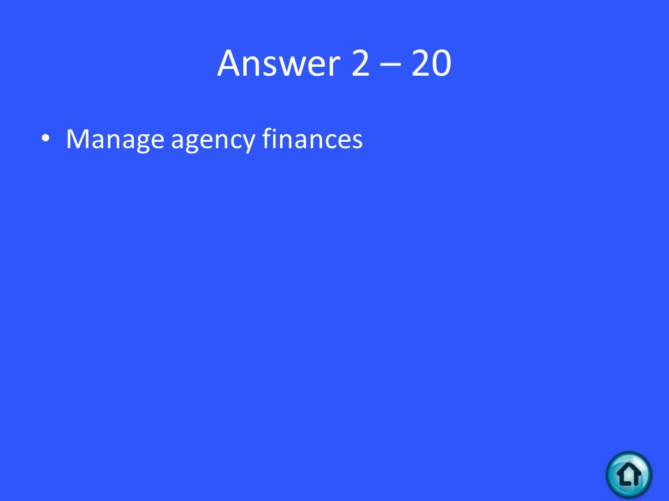 Answer 2 – 20 Manage agency finances