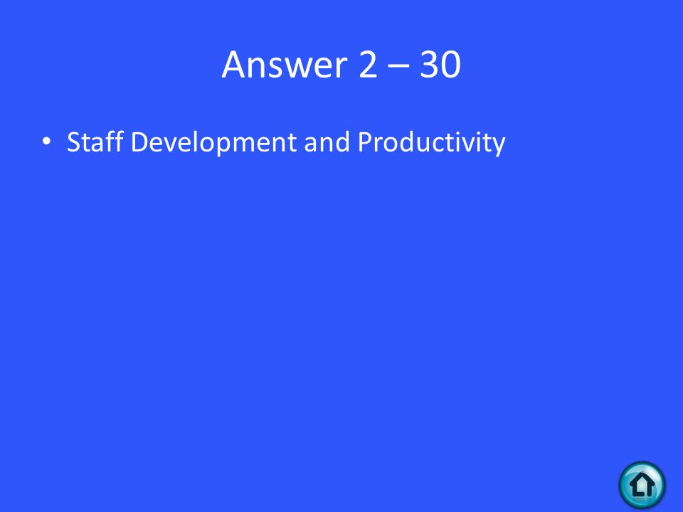 Answer 2 – 30 Staff Development and Productivity