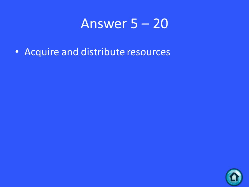 Answer 5 – 20 Acquire and distribute resources
