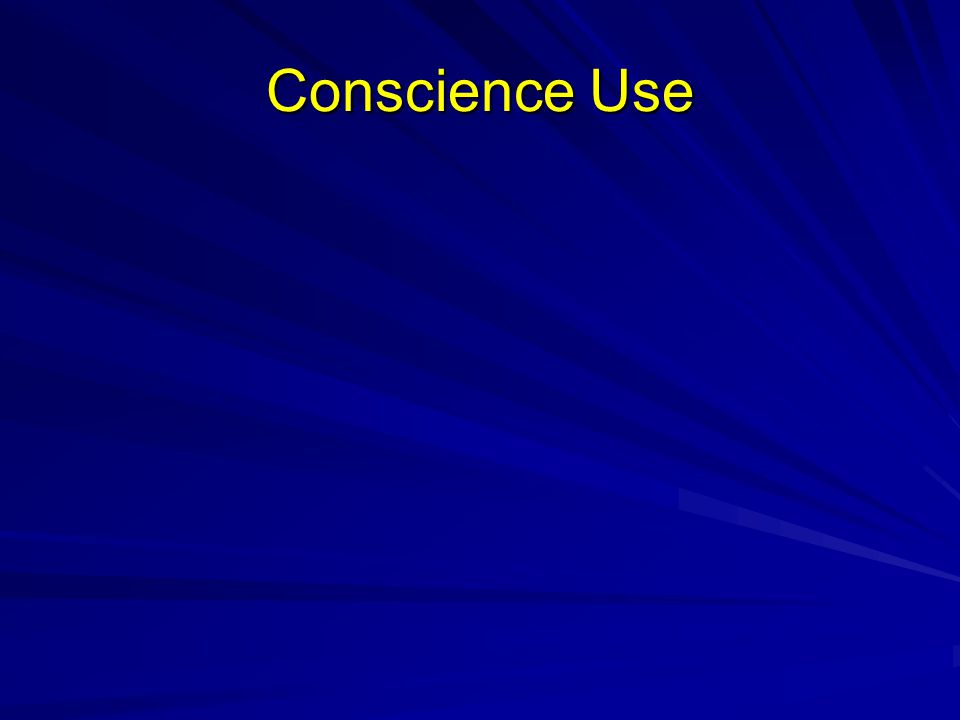 Conscience Use