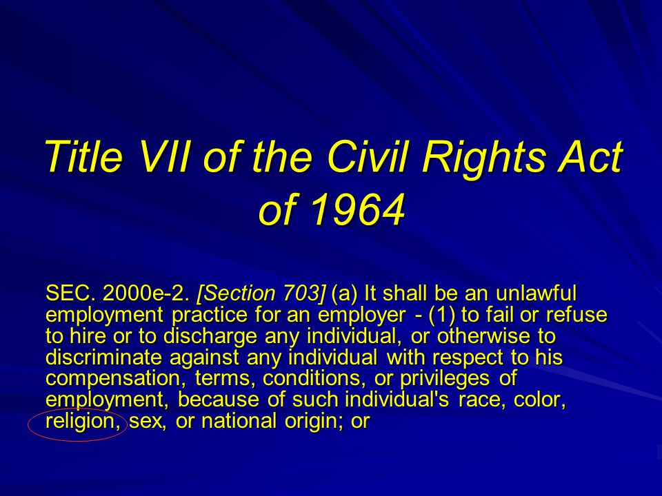 Title VII of the Civil Rights Act of 1964 SEC.2000e-2.