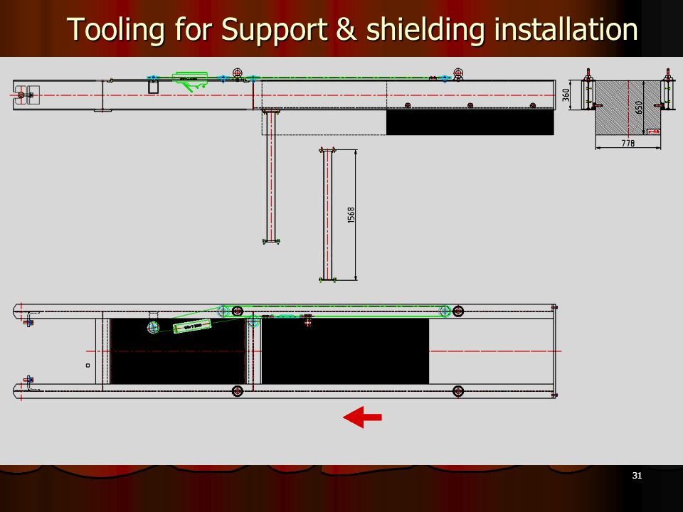 31 Tooling for Support & shielding installation