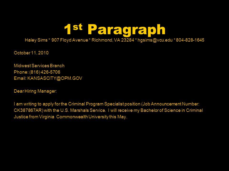1 st Paragraph Haley Sims * 907 Floyd Avenue * Richmond, VA 23284 * hgsims@vcu.edu * 804-828-1645 October 11, 2010 Midwest Services Branch Phone: (816