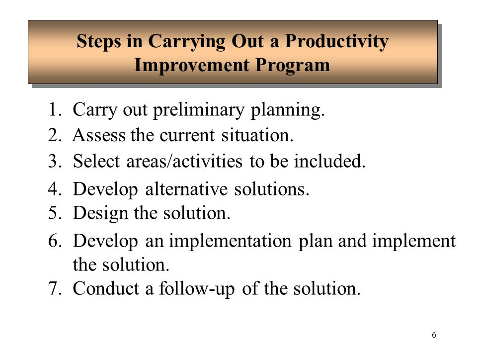 7 Step 1: Carry Out Preliminary Planning Identify program objectives.