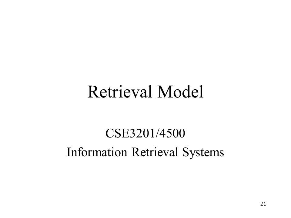 21 Retrieval Model CSE3201/4500 Information Retrieval Systems