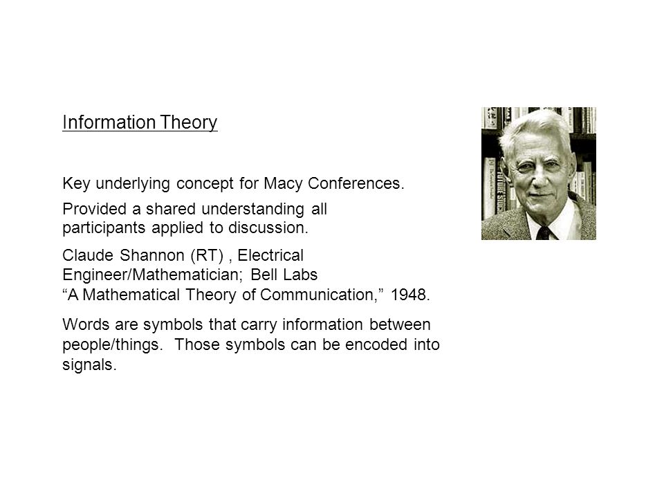 Macy Conferences, 1942-1954 Highlights: 1942 Macy Foundation Conference on Cerebral Inhibition Participants included: Bateson, Fremont-Smith, Kubie, McCulloch, Mead, and Rosenblueth.