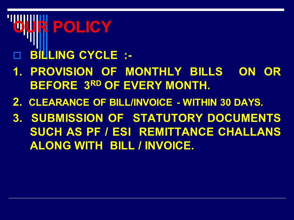  BILLING CYCLE :- 1. PROVISION OF MONTHLY BILLS ON OR BEFORE 3 RD OF EVERY MONTH.