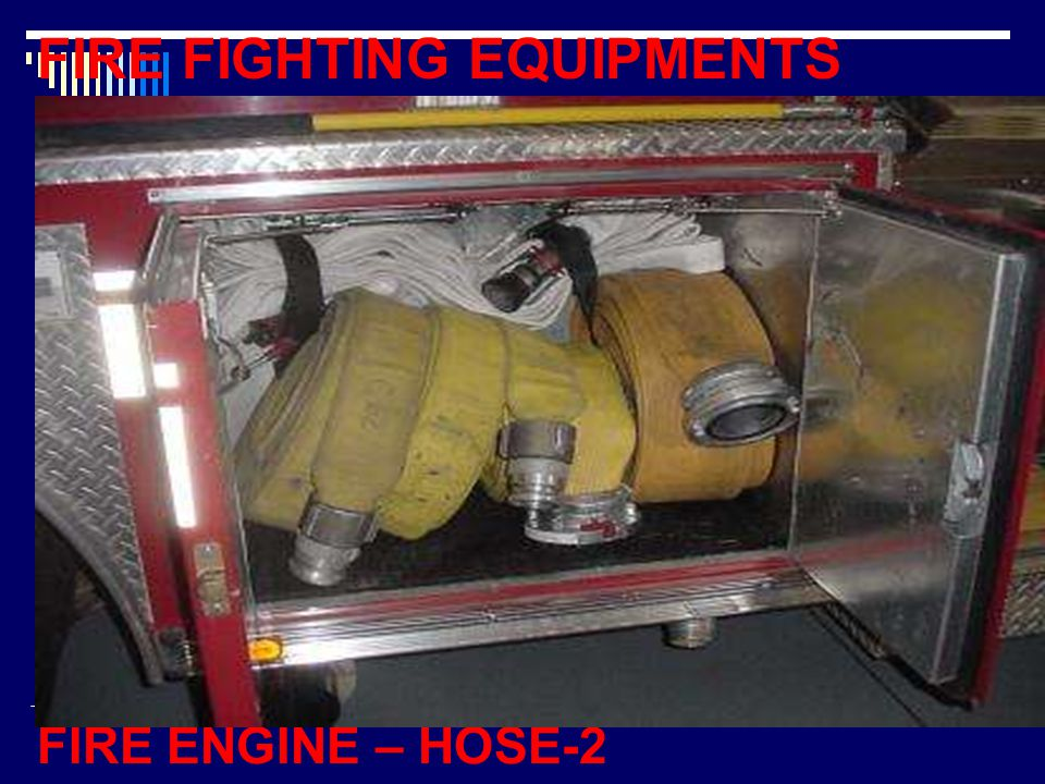 FIRE FIGHTING EQUIPMENTS FIRE ENGINE – HOSE-2
