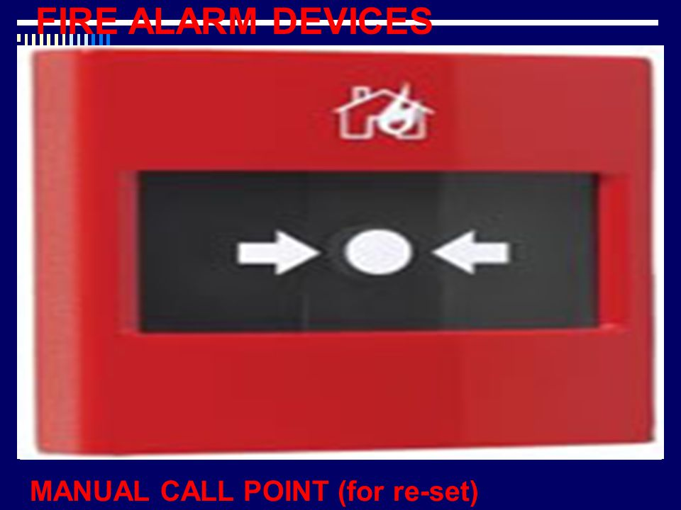 FIRE ALARM DEVICES MANUAL CALL POINT (for re-set)