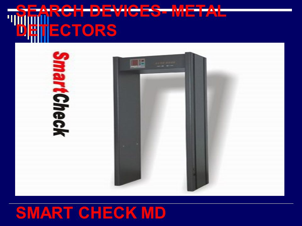 SEARCH DEVICES- METAL DETECTORS SMART CHECK MD