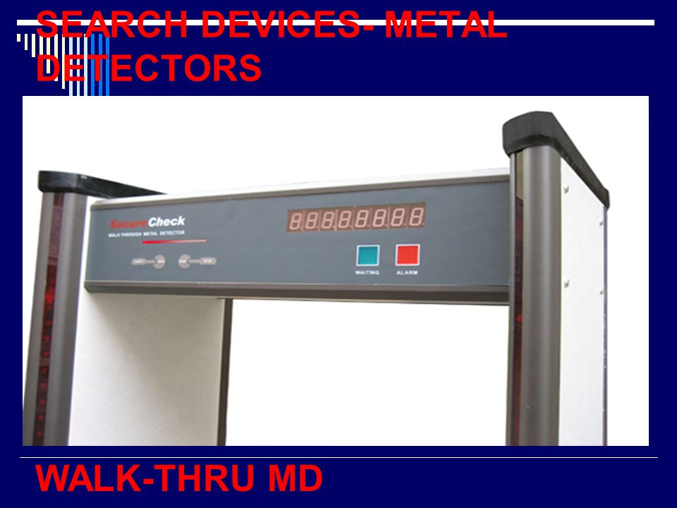 SEARCH DEVICES- METAL DETECTORS WALK-THRU MD
