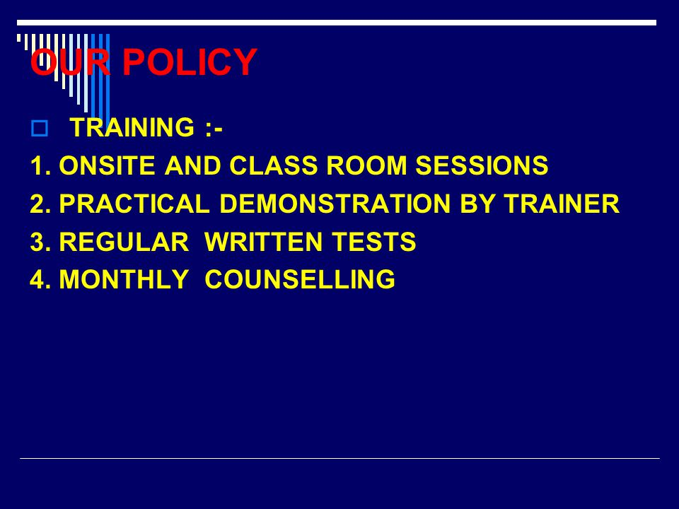  TRAINING :- 1. ONSITE AND CLASS ROOM SESSIONS 2.