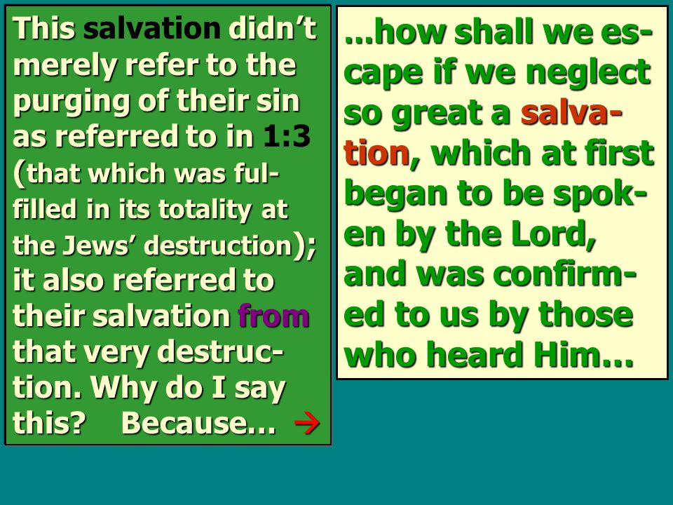 … how shall we es- cape if we neglect so great a salva- tion, which at first began to be spok- en by the Lord, and was confirm- ed to us by those who