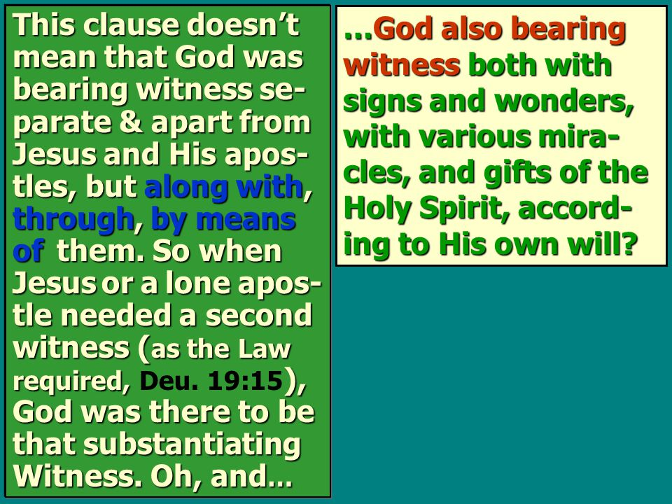 …God also bearing witness both with signs and wonders, with various mira- cles, and gifts of the Holy Spirit, accord- ing to His own will? This clause