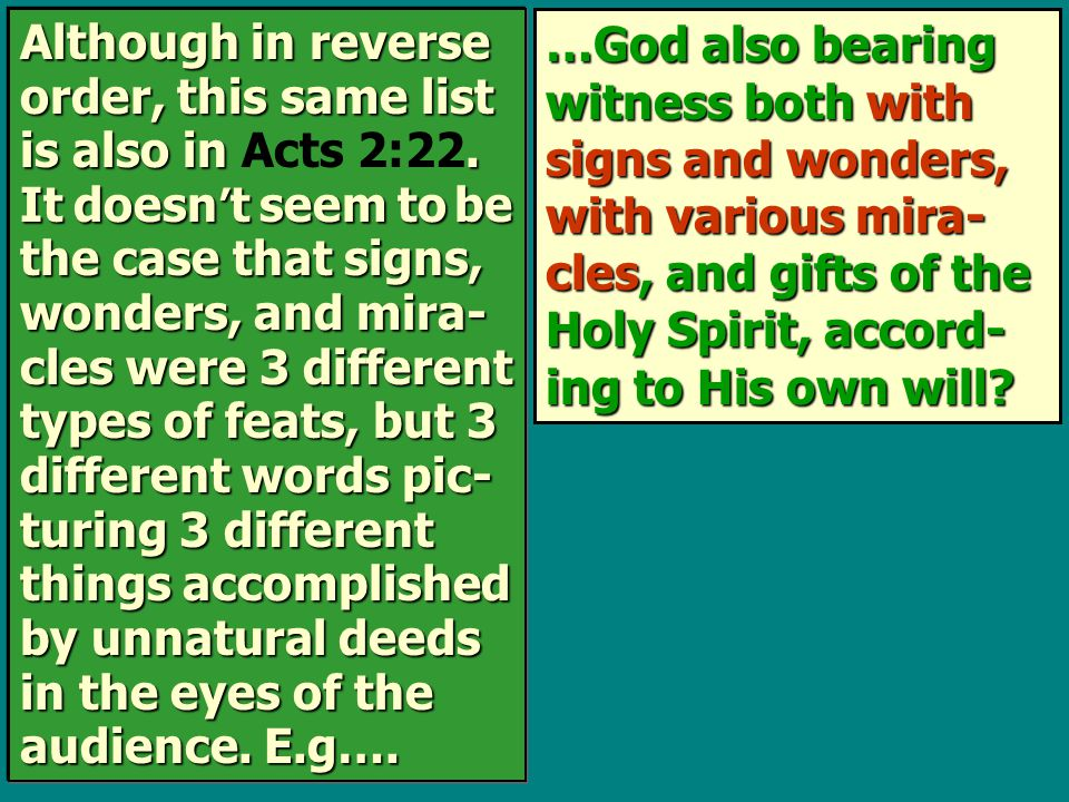 …God also bearing witness both with signs and wonders, with various mira- cles, and gifts of the Holy Spirit, accord- ing to His own will? Although in