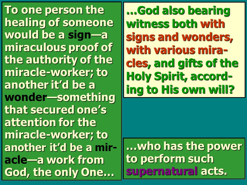 …God also bearing witness both with signs and wonders, with various mira- cles, and gifts of the Holy Spirit, accord- ing to His own will? To one pers