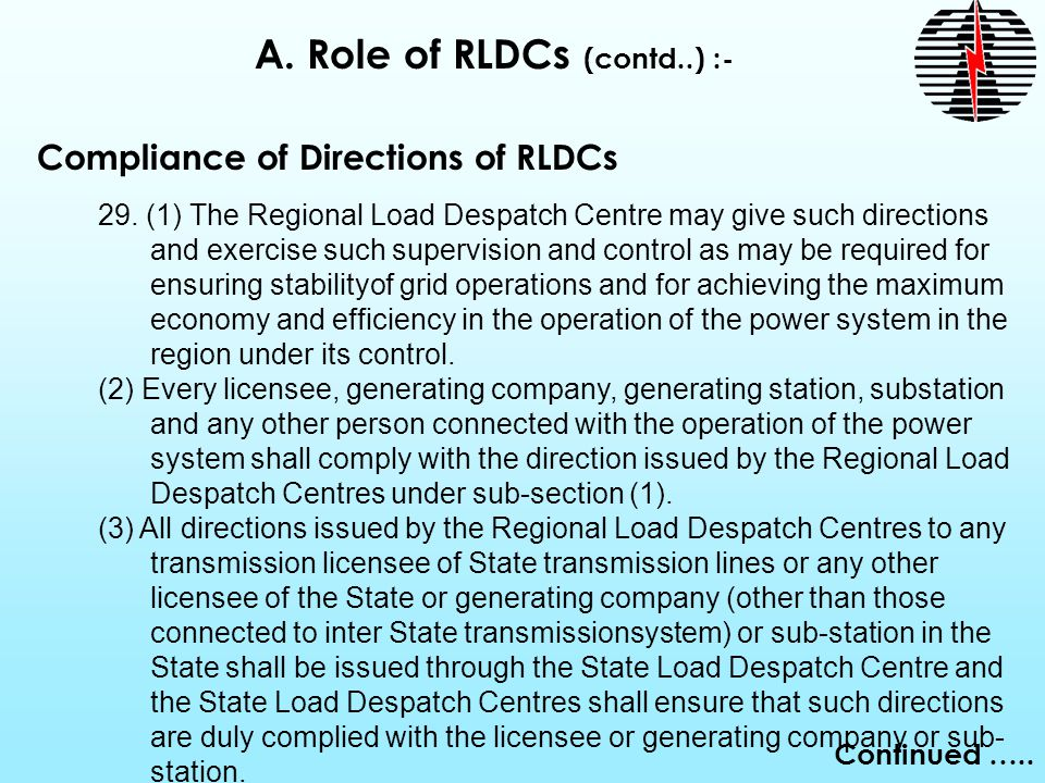 29. (1) The Regional Load Despatch Centre may give such directions and exercise such supervision and control as may be required for ensuring stability