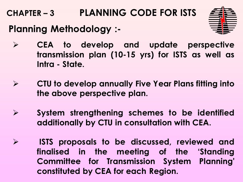  CEA to develop and update perspective transmission plan (10-15 yrs) for ISTS as well as Intra - State.