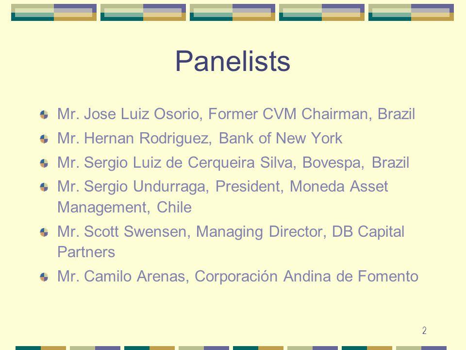 2 Panelists Mr. Jose Luiz Osorio, Former CVM Chairman, Brazil Mr.