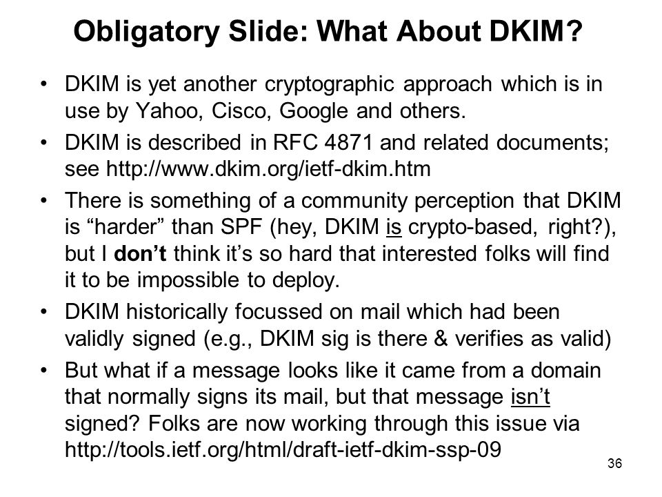36 Obligatory Slide: What About DKIM.
