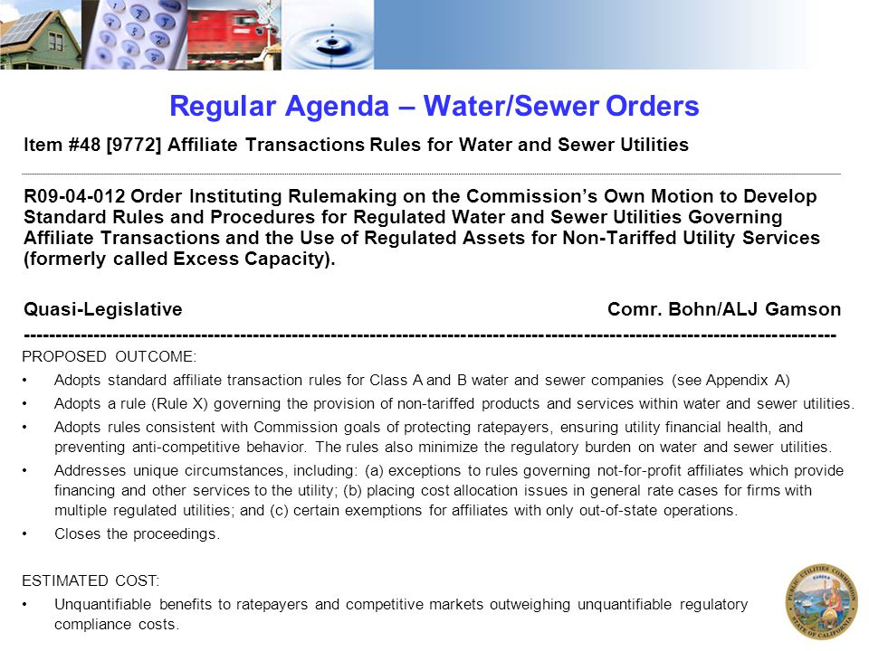 Regular Agenda – Water/Sewer Orders Item #48 [9772] Affiliate Transactions Rules for Water and Sewer Utilities R09-04-012 Order Instituting Rulemaking on the Commission's Own Motion to Develop Standard Rules and Procedures for Regulated Water and Sewer Utilities Governing Affiliate Transactions and the Use of Regulated Assets for Non-Tariffed Utility Services (formerly called Excess Capacity).