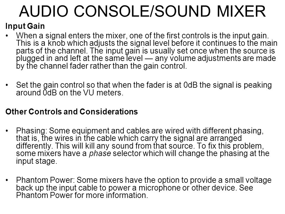 AUDIO CONSOLE/SOUND MIXER Input Levels The level of an audio signal refers to the voltage level of the signal. Signals can be divided into three categ