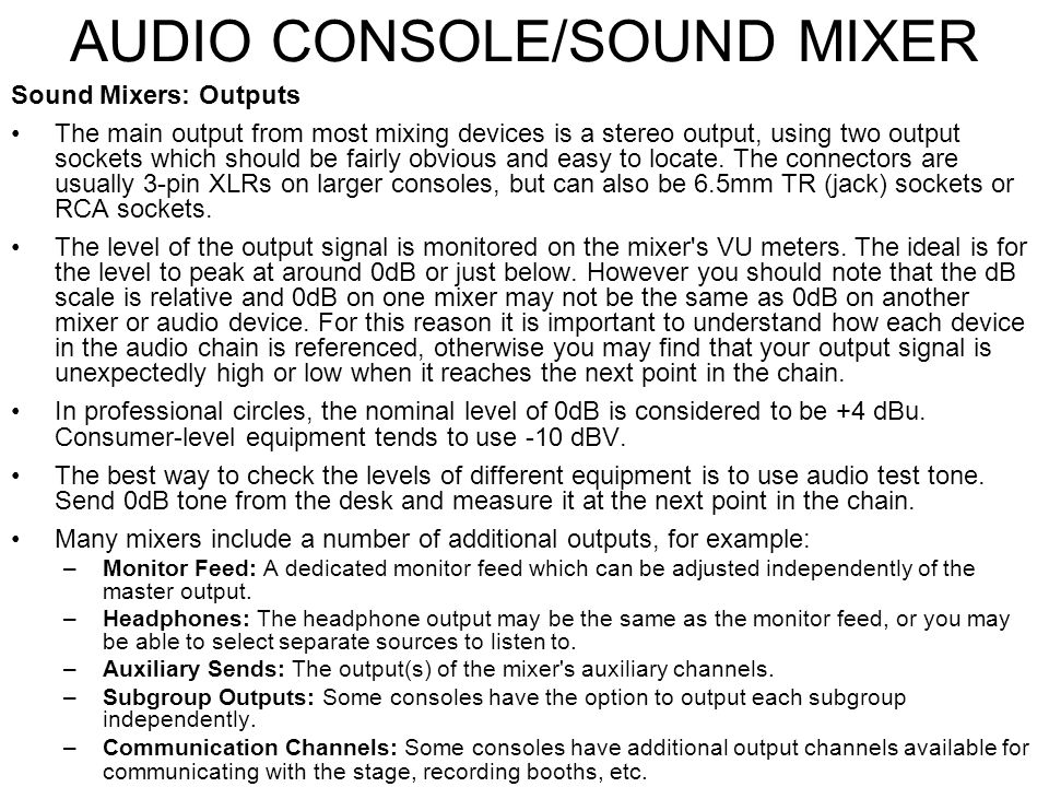 AUDIO CONSOLE/SOUND MIXER Sound Mixers: Subgroups Subgroups are a way to