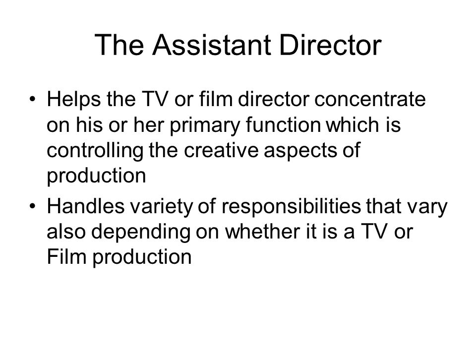 DIRECTOR Is responsible for everything that happens during the production of the program Directs all aspects of the program, actors and crew during re