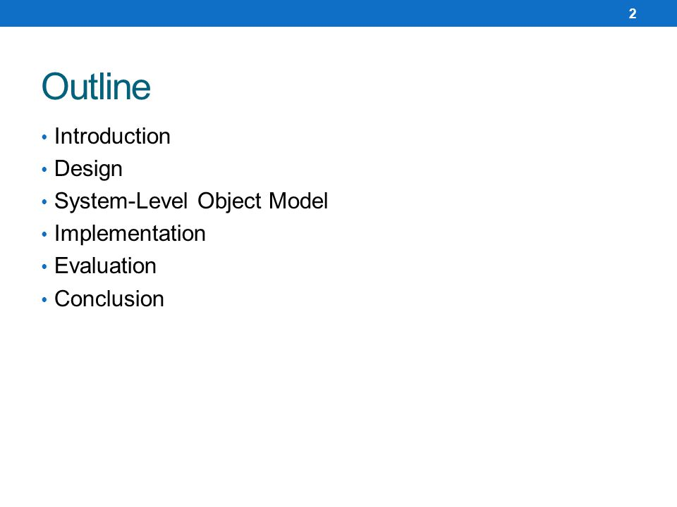 Introduction Design System-Level Object Model Implementation Evaluation Conclusion Outline 2
